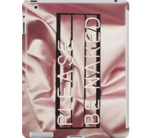Be naked.  iPad Case/Skin