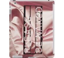 Be naked.  iPad Case/Skin