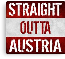 Straight Outta Austria Flag Canvas Print