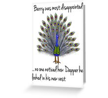 Barry the Peacock Greeting Card