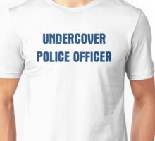 Undercover Police Officer Unisex T-Shirt