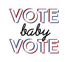 VOTE BABY VOTE 030116 Photographic Print
