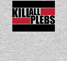 Kill All Plebs! Unisex T-Shirt
