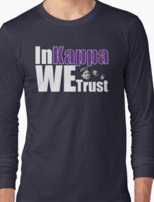 In Kappa We Trust Long Sleeve T-Shirt