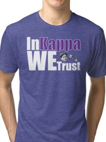 In Kappa We Trust Tri-blend T-Shirt