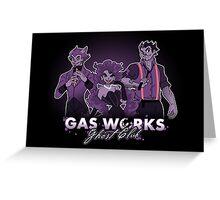 GAS WORKS GHOST CLUB Greeting Card