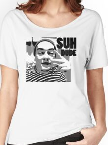 Ahaha Suh Dude Women's Relaxed Fit T-Shirt