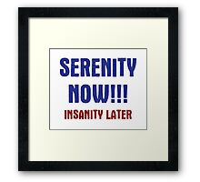 Serenity Now Framed Print