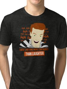 Laughter is Contagious Tri-blend T-Shirt