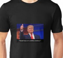 Donald Trump's Small Loan Unisex T-Shirt