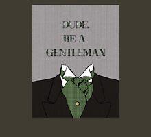 Dude, Be A Gentleman Ascot Unisex T-Shirt