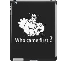 Who's Came First iPad Case/Skin