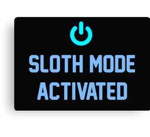 Sloth Mode Activated Canvas Print
