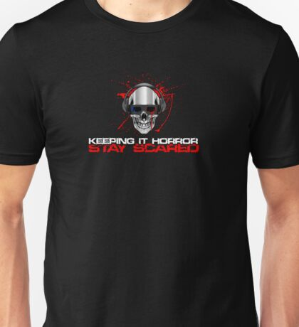 Keeping it Horror:Stay Scared Unisex T-Shirt