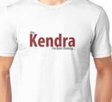 Hey Kendra- 13 The Musical Unisex T-Shirt