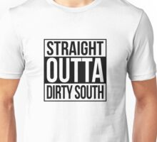 Straight Outta Dirty South Unisex T-Shirt