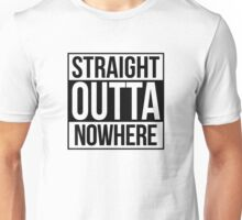 Straight Outta Nowhere Unisex T-Shirt