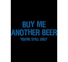 buy beer Photographic Print