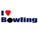 Strike!!!!! I Love To Bowl - Ten Pin Bowling Shirt and Sticker by deanworld