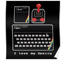 I love my Speccy! Poster