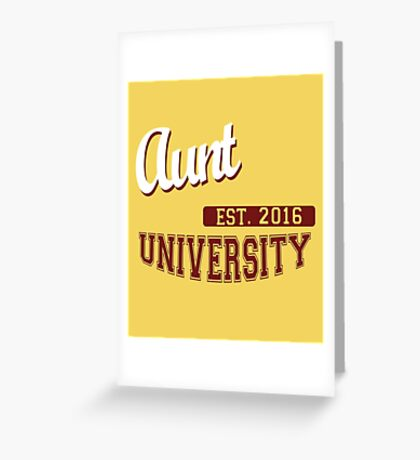 Aunt University Established 2016 Greeting Card