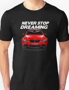 Bmw Never Stop Dreaming T-Shirt