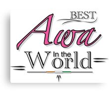 Best Awa in the World Canvas Print