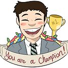 You Are a Champion by itsaaudra