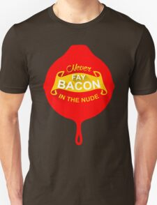 Never Fry-Bacon T-Shirt