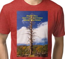 Card - Stand Tall - Don't Let Anything Grind You Down Tri-blend T-Shirt