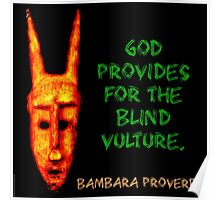 God Provides - Bambara Proverb Poster