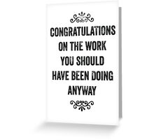Employee Appreciation Snarky Card Greeting Card