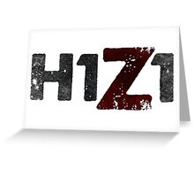 H1Z1 Greeting Card