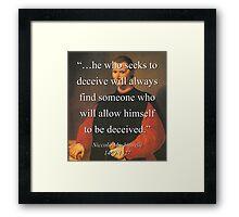 He Who Seeks To Deceive - Machiavelli Framed Print