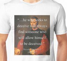 He Who Seeks To Deceive - Machiavelli Unisex T-Shirt