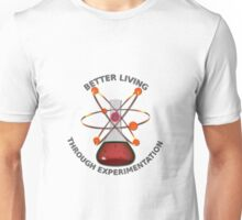 Better Living Through Experimentation Unisex T-Shirt