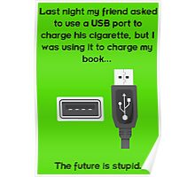 The future is stupid - dark text Poster