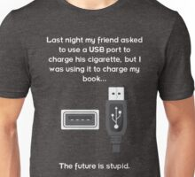 The future is stupid - light text Unisex T-Shirt