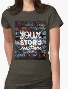 colorful hip hop grunge your story matters graffiti  Womens Fitted T-Shirt