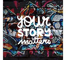 colorful hip hop grunge your story matters graffiti  Photographic Print