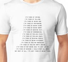 Tired of being tired Unisex T-Shirt
