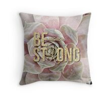 gold glitter typography pink succulents motivational Be Strong Throw Pillow