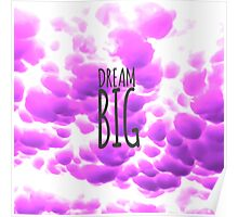 Dream Big Typography and Purple Clouds Poster