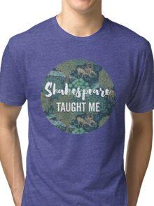 LIT NERD :: SHAKESPEARE TAUGHT ME Tri-blend T-Shirt