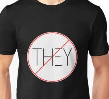 THEY don't want us to win Unisex T-Shirt