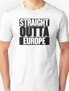 Straight Outta Europe - BREXIT Unisex T-Shirt