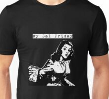 My Gal Friday Unisex T-Shirt