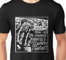 WE DEMAND HOUSE,SECURITY AND COMFORT Unisex T-Shirt