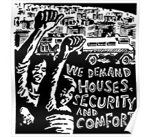 WE DEMAND HOUSE,SECURITY AND COMFORT Poster