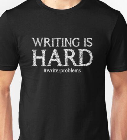 Writing is HARD (Black) Unisex T-Shirt